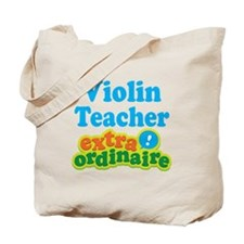 Violin Teacher Extraordinaire Tote Bag