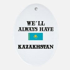 We Will Always Have Kazakhstan Oval Ornament