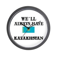 We Will Always Have Kazakhstan Wall Clock