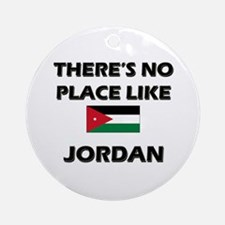 There Is No Place Like Jordan Ornament (Round)