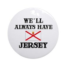 We Will Always Have Jersey Ornament (Round)