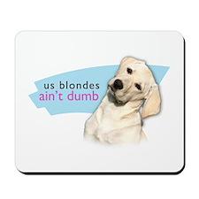 Dumb Blonde Mousepad