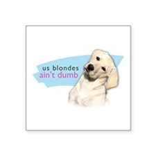 "Dumb Blonde Square Sticker 3"" x 3"""