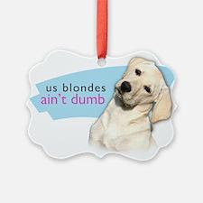 Dumb Blonde Ornament
