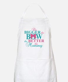 Bigger the bow better mommy Apron