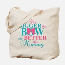 Bigger the bow better mommy Tote Bag