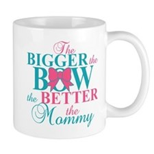 Bigger the bow better mommy Mug