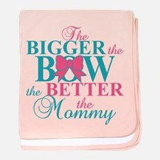 Bigger the bow better mommy baby blanket