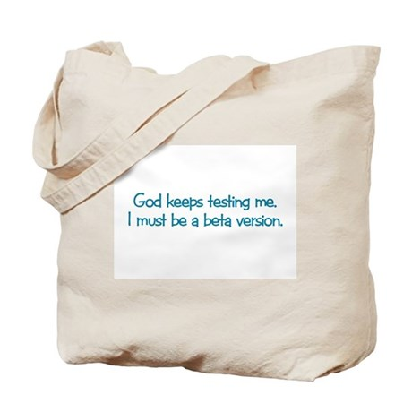 Must Be a Beta Version Tote Bag