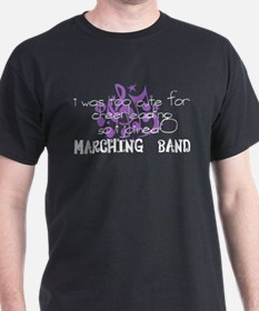 Marching Band - Too Cute for Cheerleading T-Shirt
