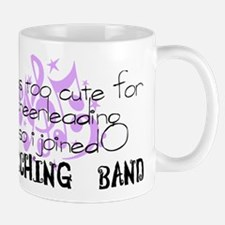 Marching Band - Too Cute for Cheerleading Small Small Mug