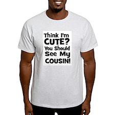 Think I'm Cute? Cousin - Blac T-Shirt