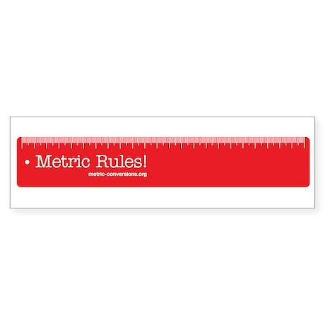 Metric Rules! Sticker (Bumper)