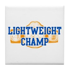Lightweight Champ! Tile Coaster