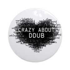 CrazyAboutDdubLight.png Ornament (Round)