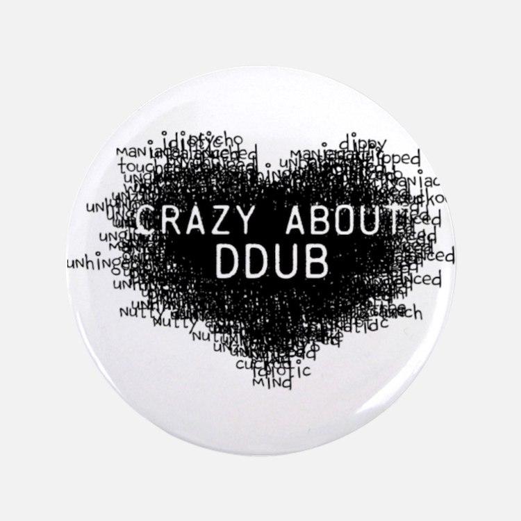 "CrazyAboutDdubLight.png 3.5"" Button (100 pack)"