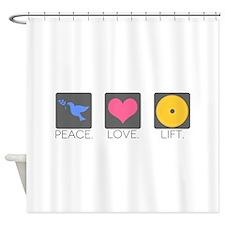 Peace. Love. Lift. Shower Curtain