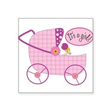 "Its A Girl Square Sticker 3"" x 3"""