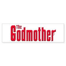 The Godmother Bumper Bumper Sticker