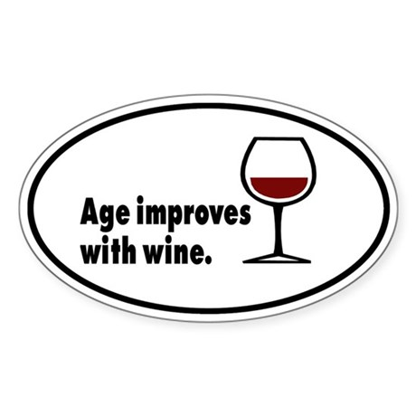 Age Improves With Wine Sticker (Oval)