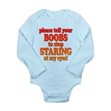 Please Tell Your Boobs... Long Sleeve Infant Bodys