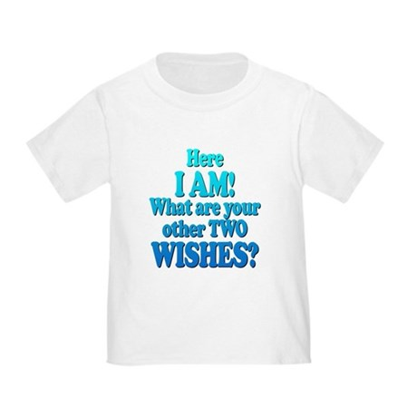 Here I am! What are your other two wishes? Toddler