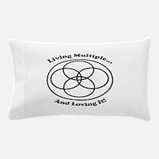 Living Multiple Loving It! Pillow Case