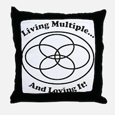 Living Multiple Loving It! Throw Pillow