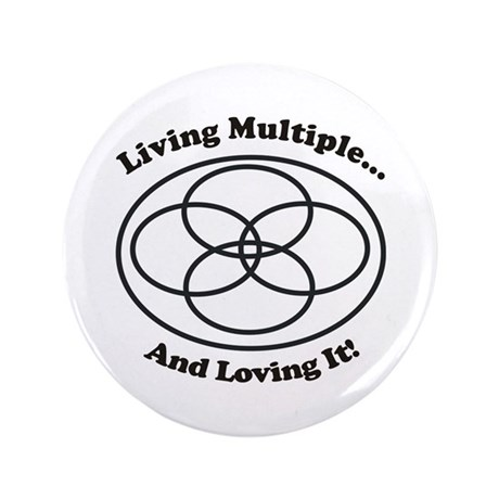"Living Multiple Loving It! 3.5"" Button"