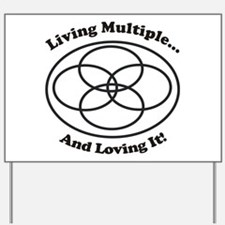 Living Multiple Loving It! Yard Sign