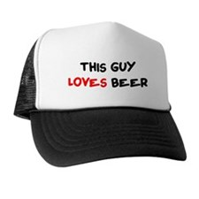 This Guys Loves Beer Trucker Hat