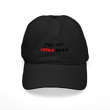 This Guys Loves Beer Baseball Hat