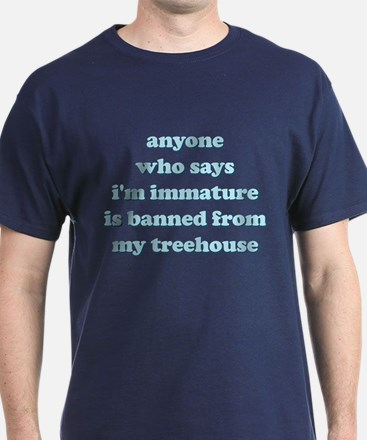 Anyone Who Says Im Immature Is Banned T-Shirt