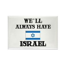 We Will Always Have Israel Rectangle Magnet