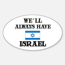 We Will Always Have Israel Oval Decal