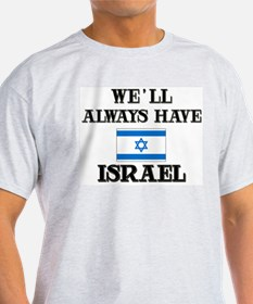 We Will Always Have Israel Ash Grey T-Shirt