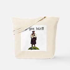 Up yer kilt! Tote Bag