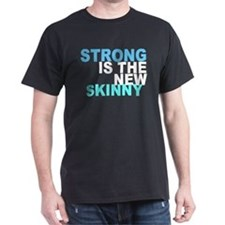 Strong is the New Skinny - Blue T-Shirt