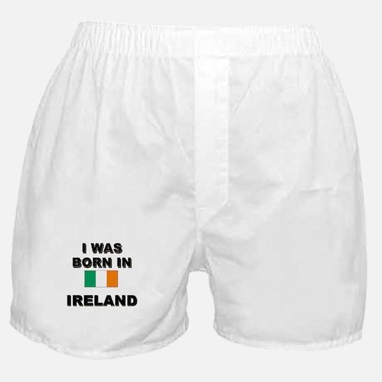 I Was Born In Ireland Boxer Shorts