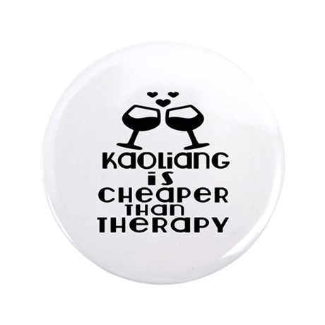 Kaoliang Is Cheaper Than Therapy Button