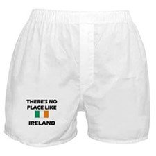 There Is No Place Like Ireland Boxer Shorts