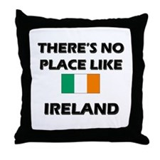 There Is No Place Like Ireland Throw Pillow