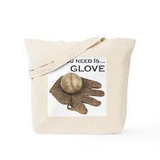 All You Need Is Glove Baseball. Tote Bag