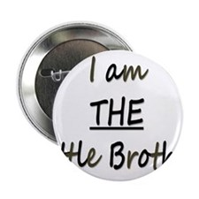 """I am THE Little Brother 2.25"""" Button"""