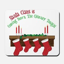 Down The Chimney Mousepad