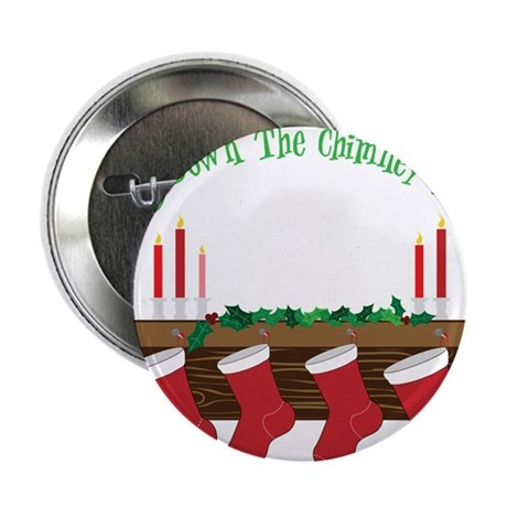"""Down The Chimney 2.25"""" Button"""