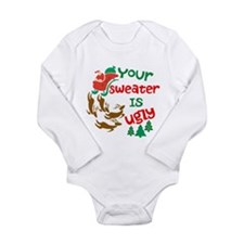 Your Sweater Is Ugly Long Sleeve Infant Bodysuit