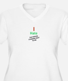 hate the person next to me T-Shirt