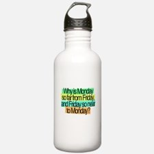 mondays and fridays confused days Water Bottle