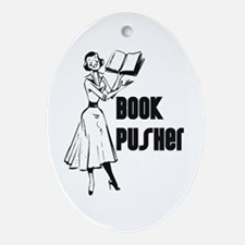LIBRARIAN / LOCAL BOOK PUSHER Oval Ornament